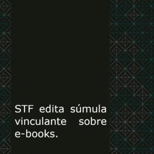 Livros digitais: imunidade tributária